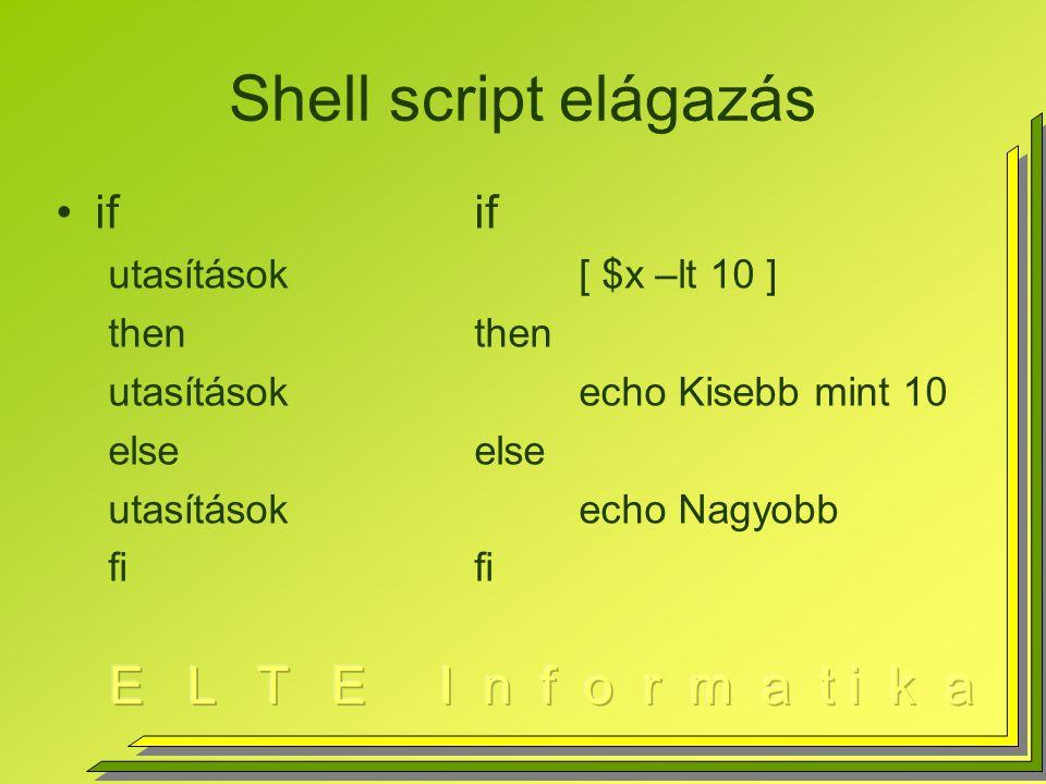 Shell script elágazás if if utasítások [ $x –lt 10 ] then then